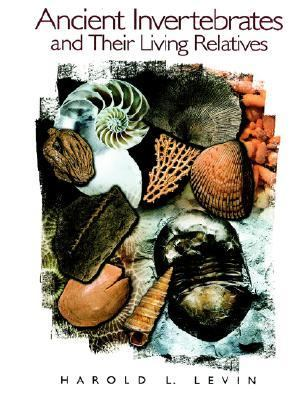 Ancient Invertebrates and Their Living Relatives 9780137489558