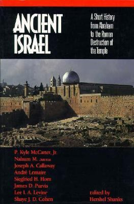 Ancient Israel: A Short History from Abraham to the Roman Destruction of the Temple 9780130364357