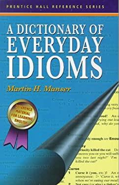Anglu-Lietuviu Kalbu Kasdieniu Frazeologizmu Zodynas =: A Dictionary of Everyday Idioms 9780137001392