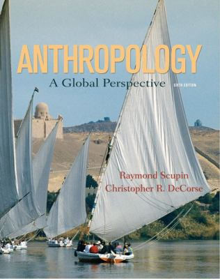 Anthropology: A Global Perspective 9780132381512