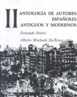 Antologia de Autores Espa?oles, Vol II: Antigus y Modernos