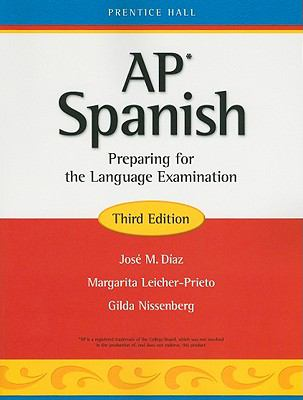 AP Spanish: Preparing for the Language Examination 9780131660946