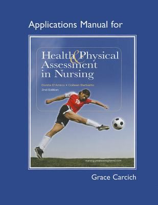 Application Manual for Health and Physical Assessment in Nursing 9780132376099