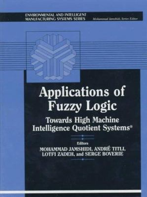 Applications of Fuzzy Logic 9780133628319