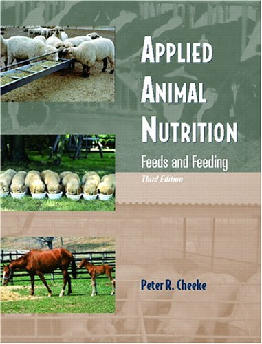 Applied Animal Nutrition: Feeds and Feeding - 3rd Edition