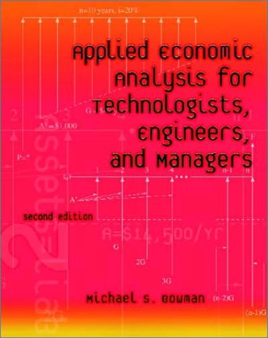 Applied Economic Analysis for Technologists, Engineers, and Managers 9780130945112