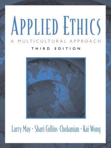Applied Ethics: A Multicultural Approach 9780130923844