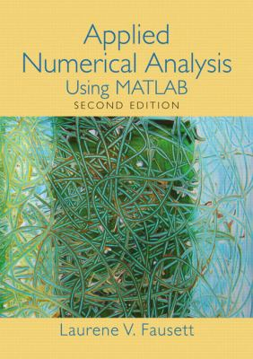 Applied Numerical Analysis Using MATLAB 9780132397285