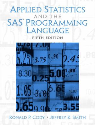 Applied Statistics and the SAS Programming Language 9780131465329