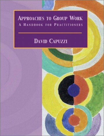 Approaches to Group Work: A Handbook for Practitioners 9780130907608