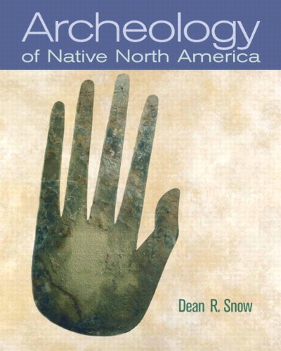 Archaeology of Native North America 9780136156864