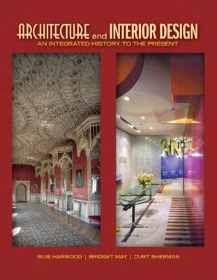 Architecture and Interior Design: An Integrated History to the Present 9780135093573