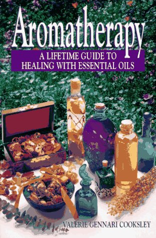 Aromatherapy: A Lifetime Guide to Healing with Essential Oils 9780133494327