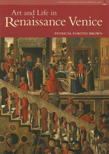 Art and Life in Renaissance Venice 9780131937864