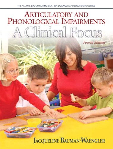 Articulatory and Phonological Impairments: A Clinical Focus 9780132563567