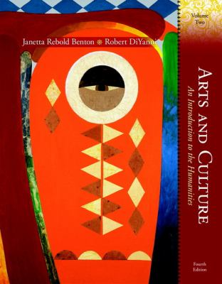 Arts and Culture, Volume 2: An Introduction to the Humanities 9780132134965