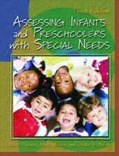 Assessing Infants and Preschoolers with Special Needs