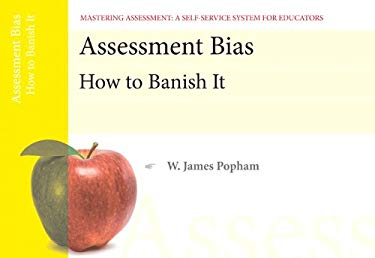 Assessment Bias: How to Banish It, Mastering Assessment: A Self-Service System for Educators, Pamphlet 4 9780132734905