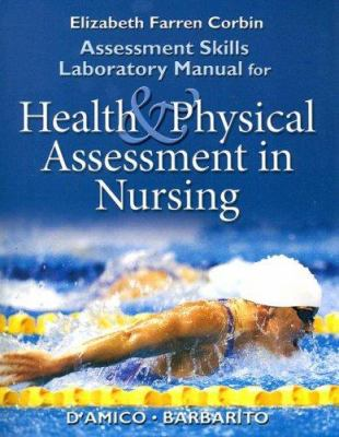 Assessment Skills Laboratory Manual for Health & Physical Assessment in Nursing 9780130494771