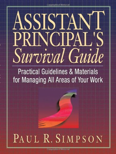 Assistant Principal's Survival Guide: Practical Guidelines and Materials for Managing All Areas of Your Work 9780130868916