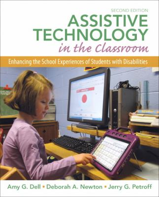 Assistive Technology in the Classroom: Enhancing the School Experiences of Students with Disabilities 9780131390409