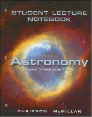 Astronomy Student Lecture Notebook: A Beginner's Guide to the Universe 9780131989801