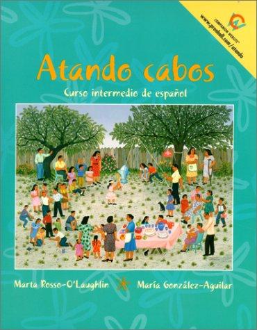 Atando Cabos: A Complete Program in Intermediate Spanish 9780137911134