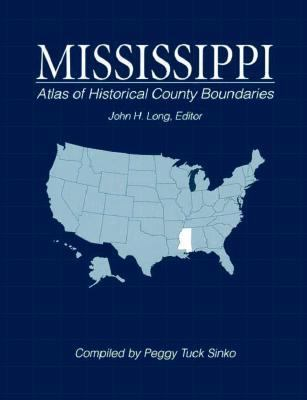 Atlas of Historical County Boundaries Mississippi 9780130519702