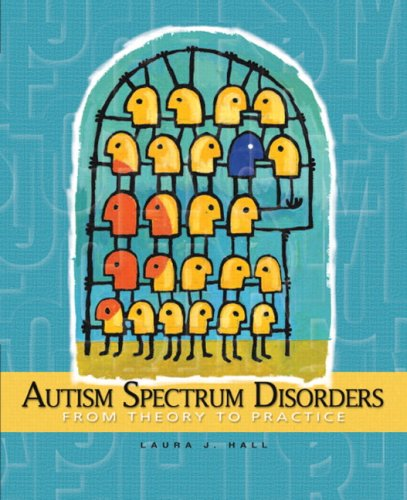 Autism Spectum Disorders: From Theory to Practice 9780132275347