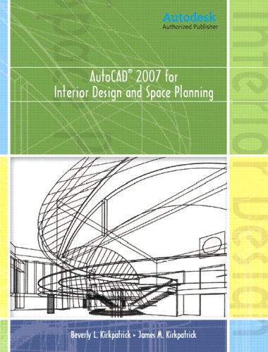 AutoCAD 2007 for Interior Design and Space Planning 9780132225106