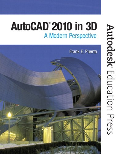 AutoCAD 2010 in 3D: A Modern Approach 9780135071601