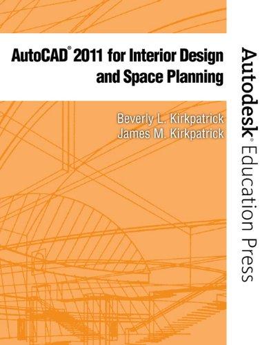 AutoCAD 2011 for Interior Design and Space Planning - Kirkpatrick, Beverly L. / Kirkpatrick, James M.