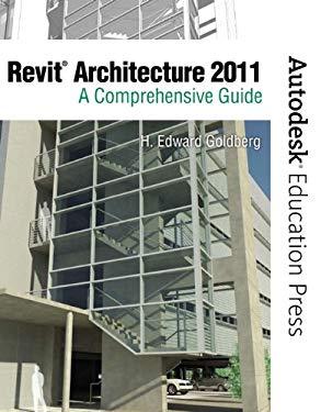 Revit Architecture 2011: A Comprehensive Guide 9780138134839