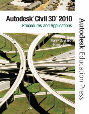 AutoCAD Civil 3D 2010: Procedures and Applictions 9780135071663