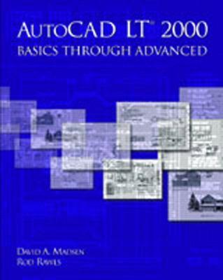 AutoCAD LT(R) 2000: Basics Through Advanced 9780130181749