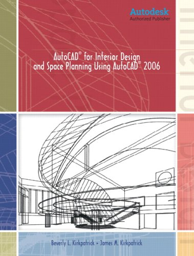 AutoCAD for Interior Design and Space Planning Using AutoCAD(R) 2006 9780131714045