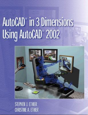 AutoCAD in 3 Dimensions Using AutoCAD 2002 9780130943392
