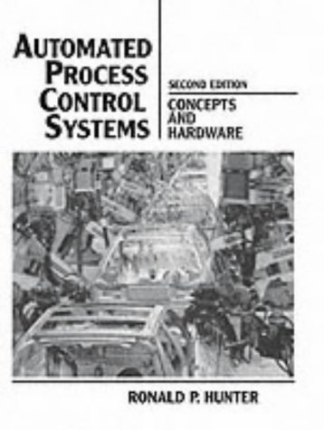 Automated Process Control Systems: Concepts and Hardware 9780130544797