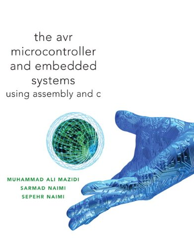 Avr Microcontroller and Embedded Systems: Using Assembly and C 9780138003319