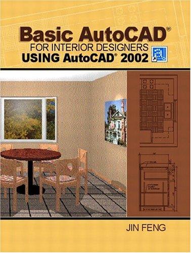 Basic AutoCAD for Interior Designers Using AutoCAD 2002 9780130977205