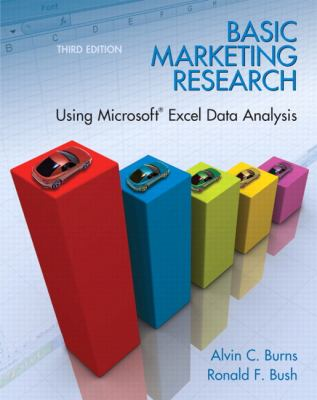 Basic Marketing Research: Using Microsoft Excel Data Analysis 9780135078228