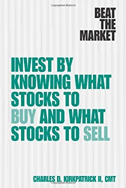 Beat the Market: Invest by Knowing What Stocks to Buy and What Stocks to Sell 9780132439787