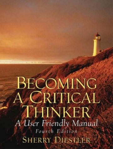 Becoming a Critical Thinker: A User Friendly Manual 9780131779983