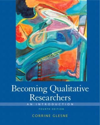Becoming Qualitative Researchers: An Introduction 9780137047970