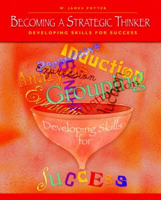 Becoming a Strategic Thinker: Developing Skills for Success 9780131179837