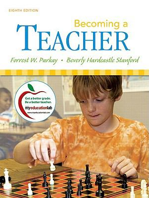Becoming a Teacher [With Access Code] 9780136101352