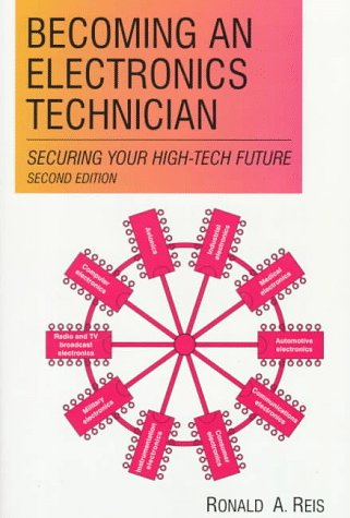 Becoming an Electronics Technician: Securing Your High-Tech Future 9780135889978