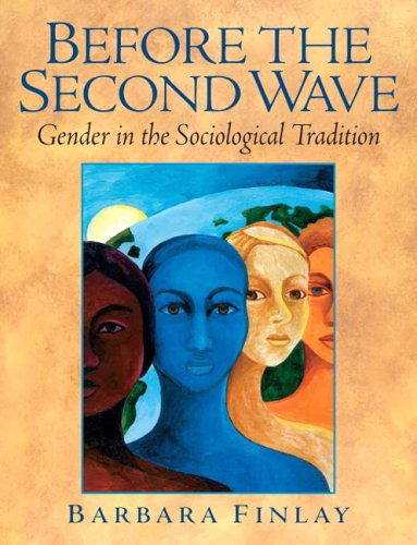 Before the Second Wave: Gender in the Sociological Tradition 9780131848030