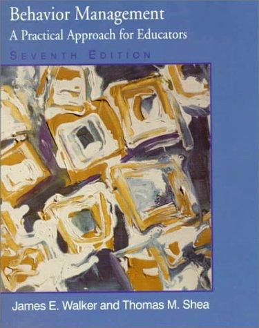 Behavior Management: A Practical Approach for Educators 9780130799777
