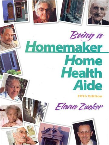 Being a Homemaker/Home Health Aide 9780130838971
